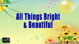 All things bright and beautiful……